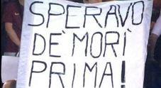 Lo striscione all'Olimpico: «Speravo de morì prima»
