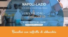 Le invasioni culinarie Napoli-Lazio