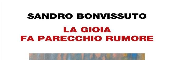 """L'amore per Roma e per la Roma nel libro di Sandro Bonvissuto """"La gioia fa parecchio rumore"""""""