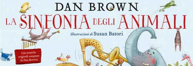 """Enigma Dan Brown: dal thriller passa a """"La sinfonia degli animali"""", il suo primo libro per bambini"""
