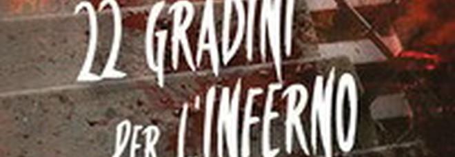 """""""22 Gradini per l'inferno"""" il nuovo libro di Emilio Orlando e Rita Cavallaro: mercoledì 18 dicembre la presentazione a Roma"""