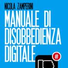 Nicola Zamperini: «Il web? Disobbedire per vivere felici!»