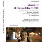 """Una tragedia in tangenziale diventa una giallo mai risolto: """"Viaggio al centro della notte"""", il libro di esordio di Luca Maurelli"""