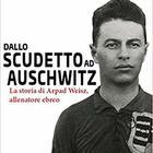 Il calcio di Weisz più forte di Hitler