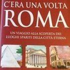 Un libro per raccontare i luoghi scomparsi della Capitale